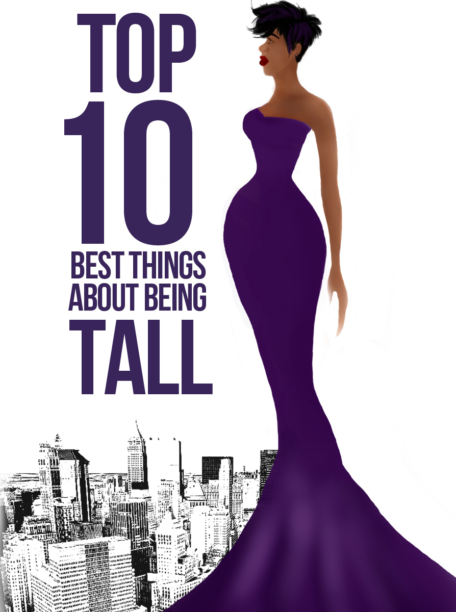 The Top Ten Best Things About Being Tall | The Junoesque